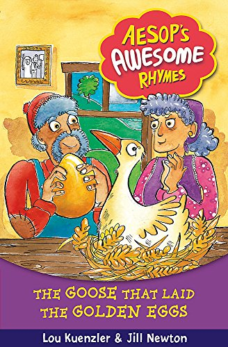 9781408309735: The Goose that Laid the Golden Eggs (Aesop's Awesome Rhymes)