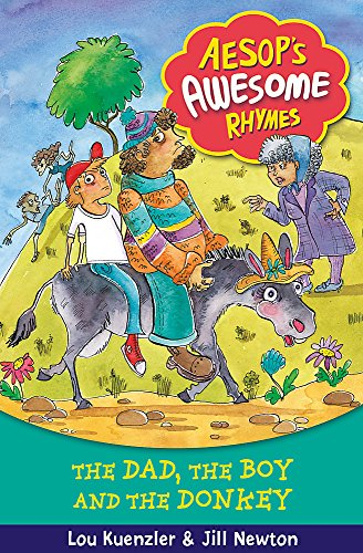 The Dad, the Boy and the Donkey (Aesop's Awesome Rhymes): Kuenzler, Lou