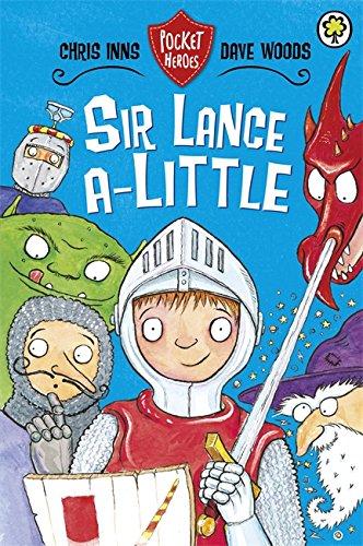 Sir Lance-a-Little (Pocket Heroes): Woods, Dave, Inns,