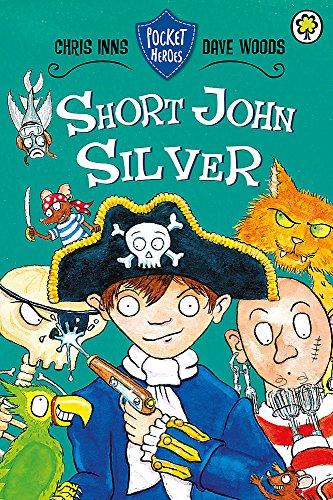 Short John Silver (Pocket Heroes): Inns, Chris, Woods,