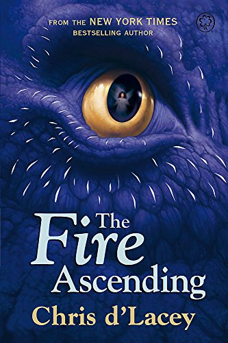 Fire Ascending (The Last Dragon Chronicles) (1408313901) by Chris D'Lacey
