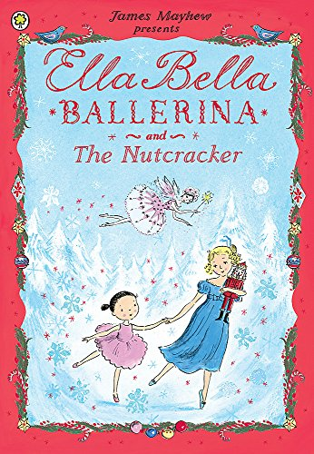 9781408314081: Ella Bella Ballerina and the Nutcracker