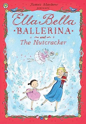 9781408314081: Ella Bella Ballerina and the Nutcracker