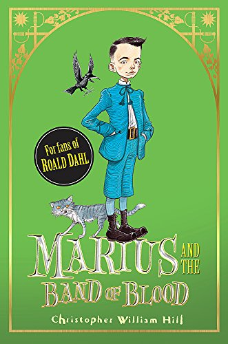 9781408314586: Tales from Schwartzgarten: 4: Marius and the Band of Blood