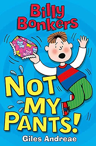 Billy Bonkers: Not My Pants!: Andreae, Giles