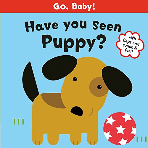 9781408315064: Have You Seen Puppy? (Go, Baby!)