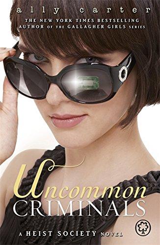 9781408316221: Uncommon Criminals: Book 2 (Heist Society)
