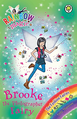 9781408316795: Brooke the Photographer Fairy: The Fashion Fairies Book 6 (Rainbow Magic)