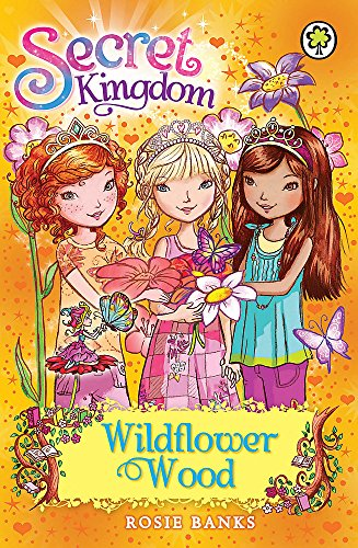 9781408323380: Wildflower Wood: Book 13 (Secret Kingdom)