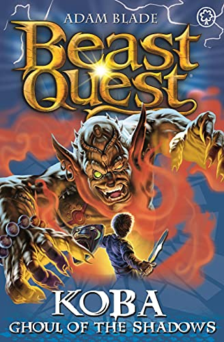 9781408324073: Beast Quest: 78: Koba, Ghoul of the Shadows