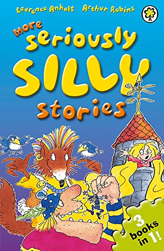 9781408324189: More Seriously Silly Stories!