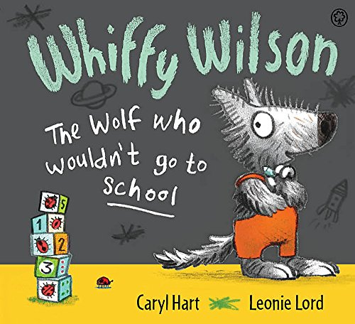 9781408325858: Whiffy Wilson - The Wolf Who Wouldn't Go to School