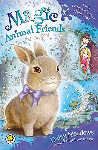 Magic Animal Friends: 1: Lucy Longwhiskers Gets Lost: Meadows, Daisy