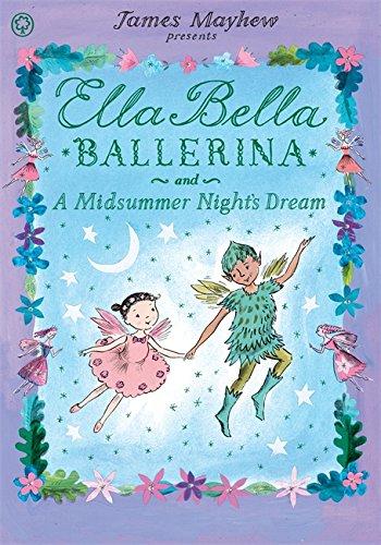 Ella Bella Ballerina and A Midsummer Night's Dream: James Mayhew