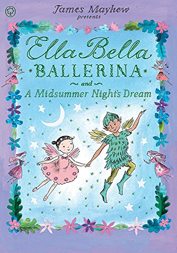 9781408326442: Ella Bella Ballerina and A Midsummer Night's Dream