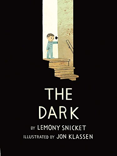 9781408330029: The Dark. Lemony Snicket and Jon Klassen