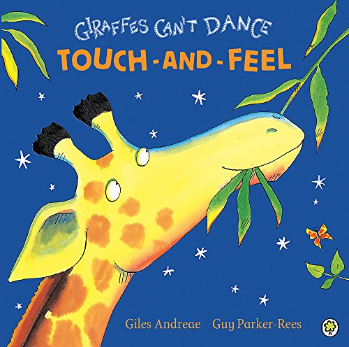 Giraffes Cant Dance Touch Feel by Giles Andreae Orchard Books