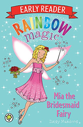 9781408330623: Mia the Bridesmaid Fairy (Rainbow Magic Early Reader)