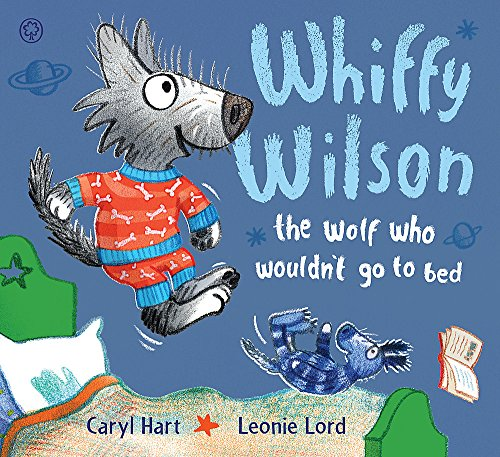 9781408332559: The Wolf who wouldn't go to bed (Whiffy Wilson)