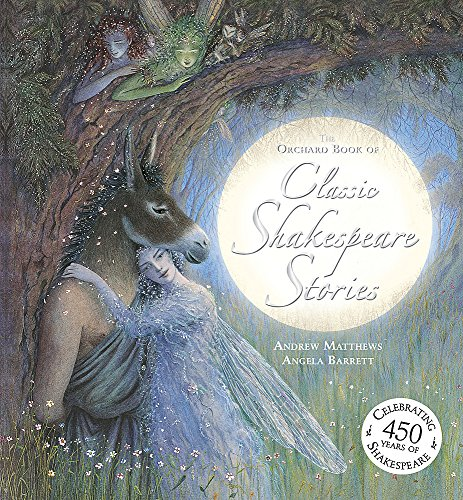9781408332665: The Orchard Book of Classic Shakespeare Stories