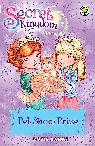 9781408332894: Secret Kingdom: 29: Pet Show Prize