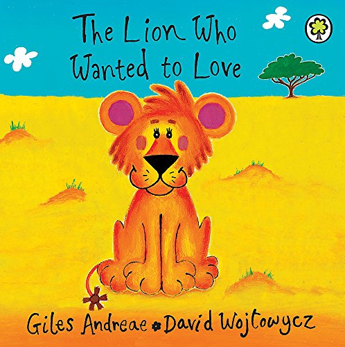 9781408334591: The Lion Who Wanted To Love: Board Book