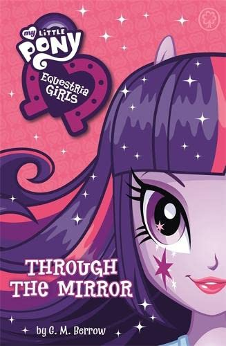 9781408336601: Equestria Girls: Through the Mirror (My Little Pony)