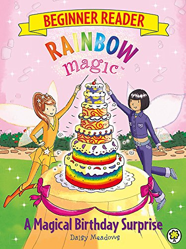 A Magical Birthday Surprise: Book 3 (Rainbow Magic Beginner Reader): Meadows, Daisy