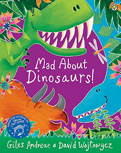 9781408337103: Mad About Dinosaurs!