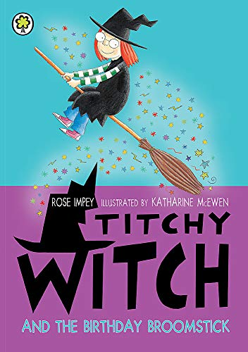 9781408337714: The Birthday Broomstick (Titchy Witch)
