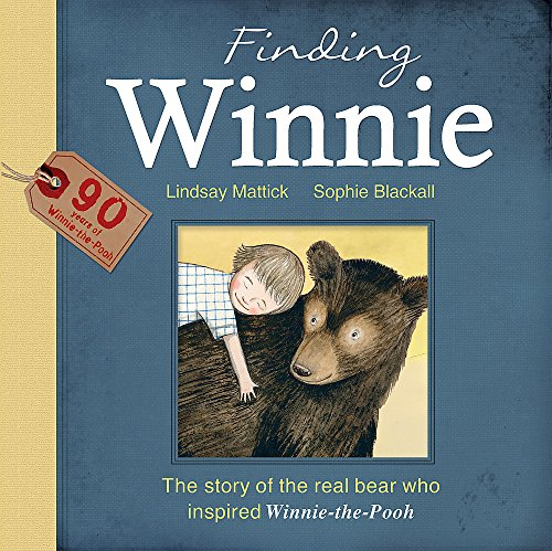 9781408340240: The Finding Winnie: The Story of the Real Bear Who Inspired Winnie-the-Pooh