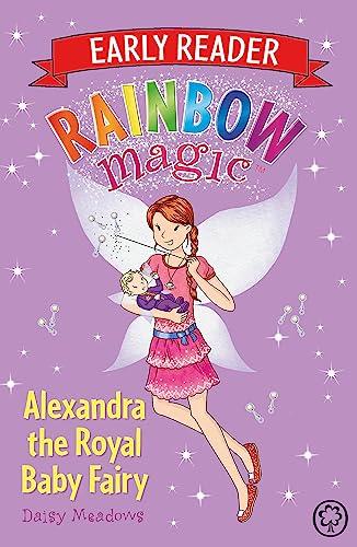 Early Reader Alexandra the Royal Baby Fairy: Daisy Meadows