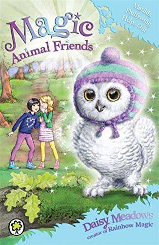 9781408341131: Matilda Fluffywing Helps Out: Book 16 (Magic Animal Friends)