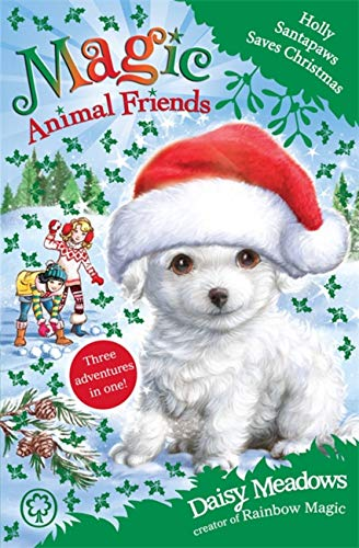 9781408341230: Holly Santapaws Saves Christmas: Special 5 (Magic Animal Friends)