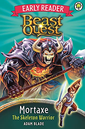 9781408341827: Mortaxe the Skeleton Warrior (Beast Quest Early Reader)