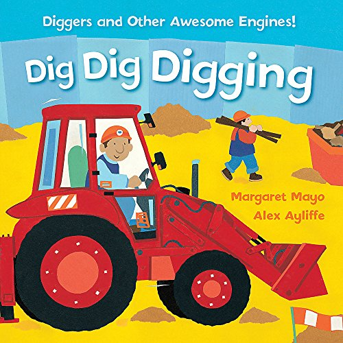 9781408345597: Dig Dig Digging: Padded Board Book (Awesome Engines)