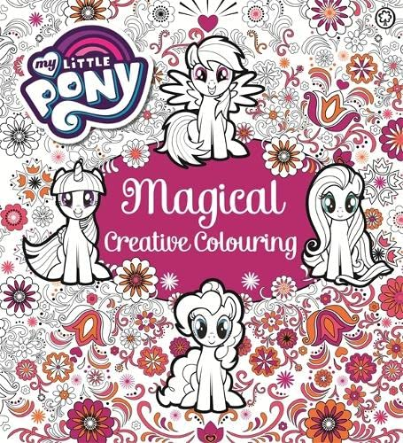 My Little Pony: My Little Pony Magical Creative Colouring (Paperback)