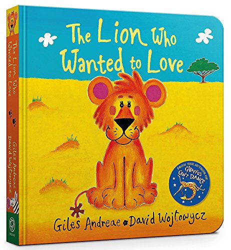 9781408352502: The Lion Who Wanted To Love Board Book