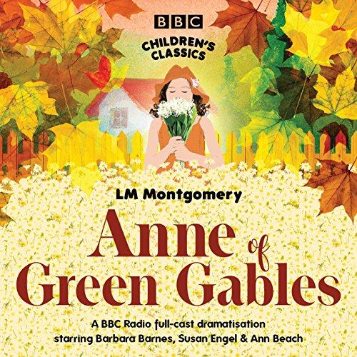 Anne of Green Gables (BBC Audio): Montgomery, L. M.