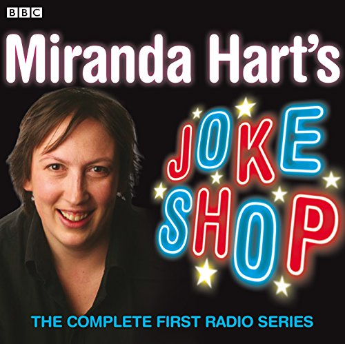 9781408409442: Miranda Hart's Joke Shop: The Complete First Radio Series (BBC Radio 2 Series)
