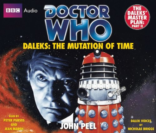 9781408409992: Doctor Who: Daleks: The Mutation of Time (The Daleks Master Plan -- Part Two)(Full Cast Narration)