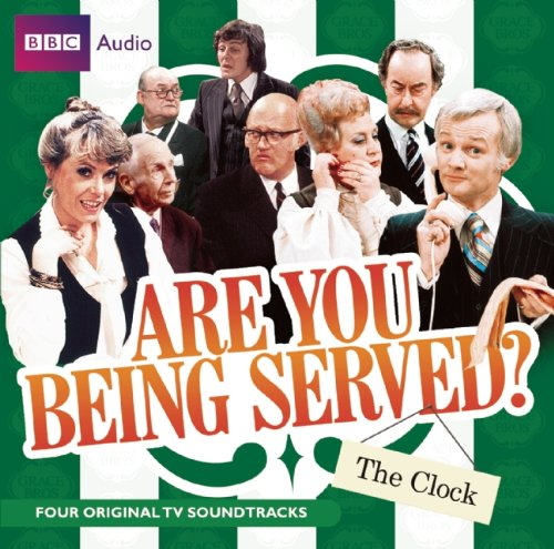 Are You Being Served?: The Clock (Four Original BBC TV Soundtracks)