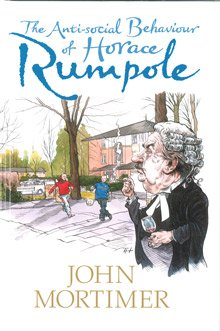 9781408413159: The Anti-social Behaviour of Horace Rumpole (Large Print Edition)