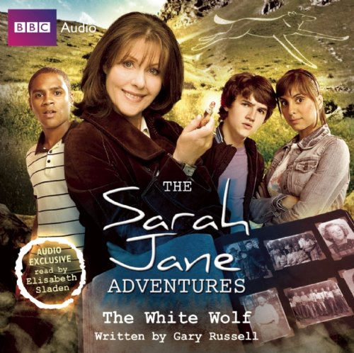 9781408426685: The Sarah Jane Adventures: The White Wolf: An Audio Exclusive Adventure