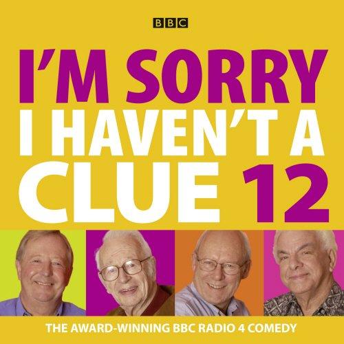 9781408427194: I'm Sorry I Haven't A Clue: Volume 12