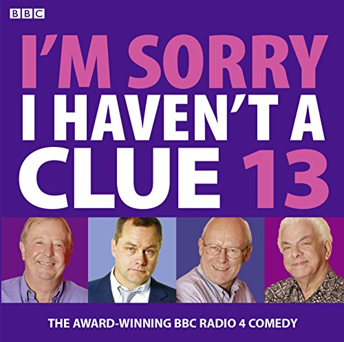 9781408427293: I'm Sorry I Haven't A Clue: Volume 13 (BBC Audio)