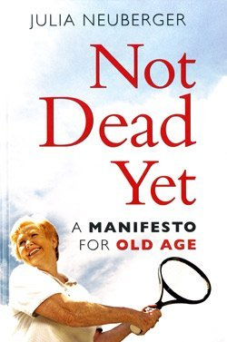 9781408428276: Not Dead Yet: A Manifesto for Old Age (Large Print Edition)