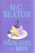 9781408457740: Agatha Raisin: There Goes the Bride