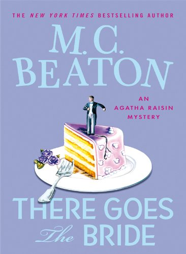 9781408457757: There Goes the Bride (Agatha Raisin)