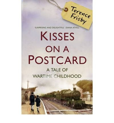 9781408459546: Kisses on a Postcard: A Tale of Wartime Childhood